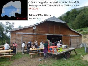 GFAM - Bergeries de Maxime et de Jean-Joël Fromage & PASTORALISME en Vallée d'Aspe TV Izard AG du GFAM Béarn Année 2013